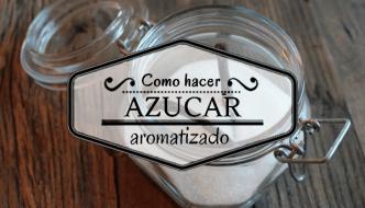 Cómo aromatizar azúcar